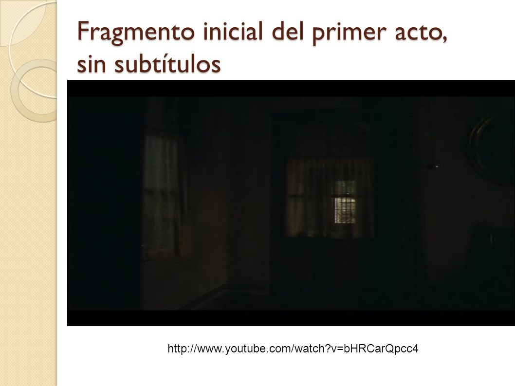 Fragmento inicial del primer acto, sin subtítulos
