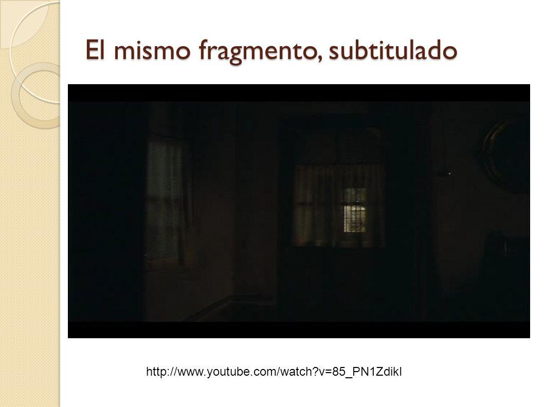 El mismo fragmento, subtitulado