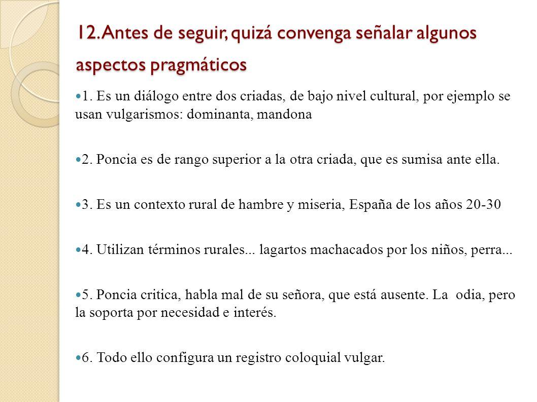 12. Antes de seguir, quizá convenga señalar algunos aspectos pragmáticos