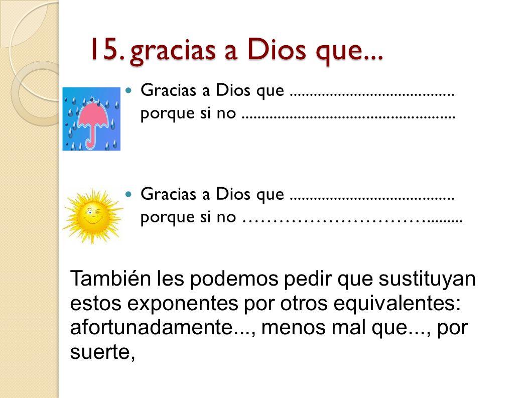 15. gracias a Dios que...