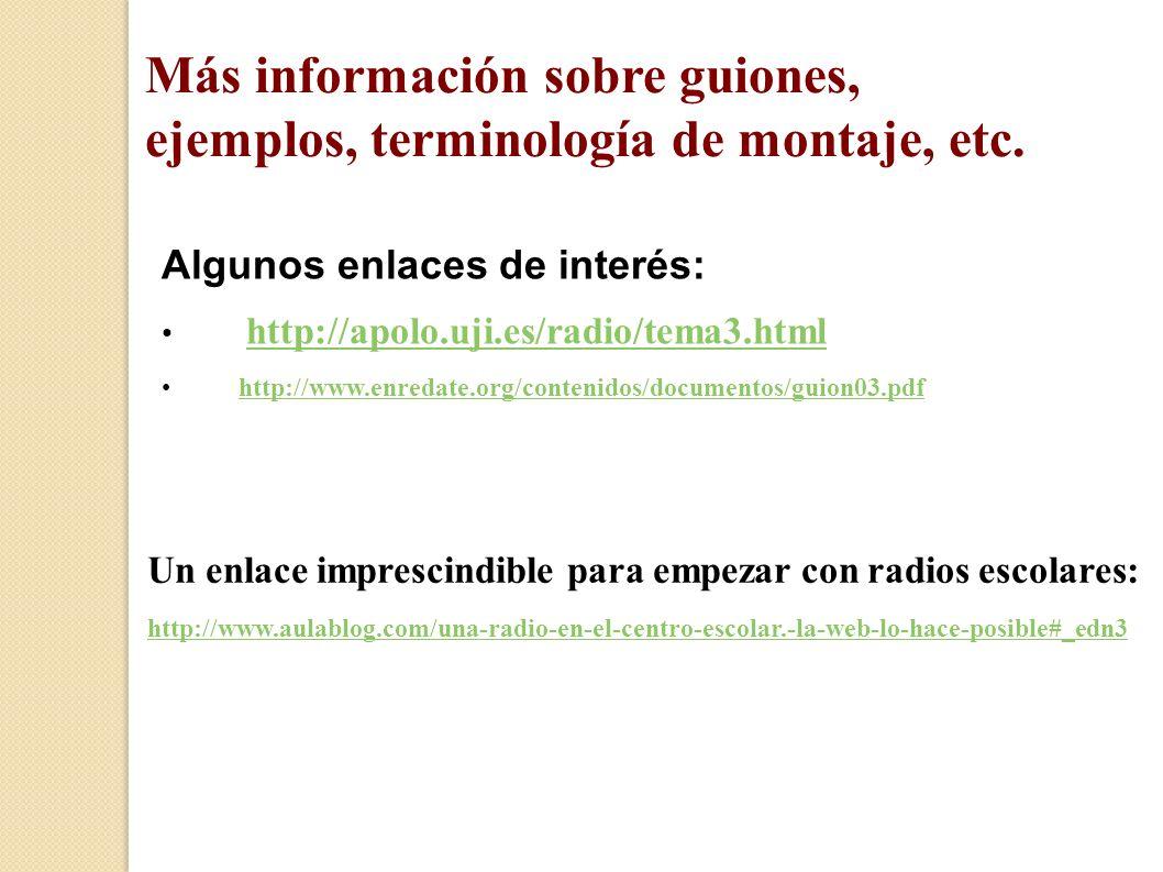 Más información sobre guiones, ejemplos, terminología de montaje, etc.