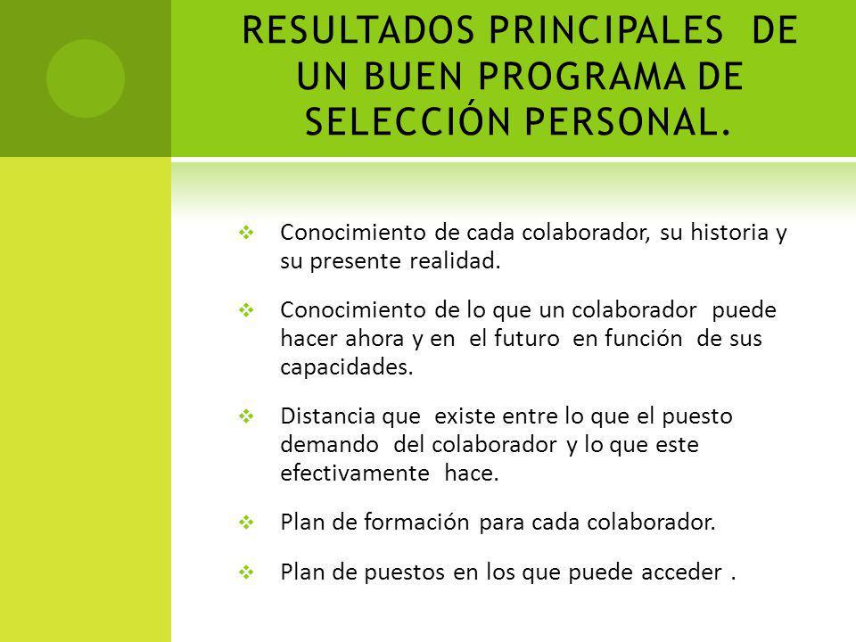RESULTADOS PRINCIPALES DE UN BUEN PROGRAMA DE SELECCIÓN PERSONAL.