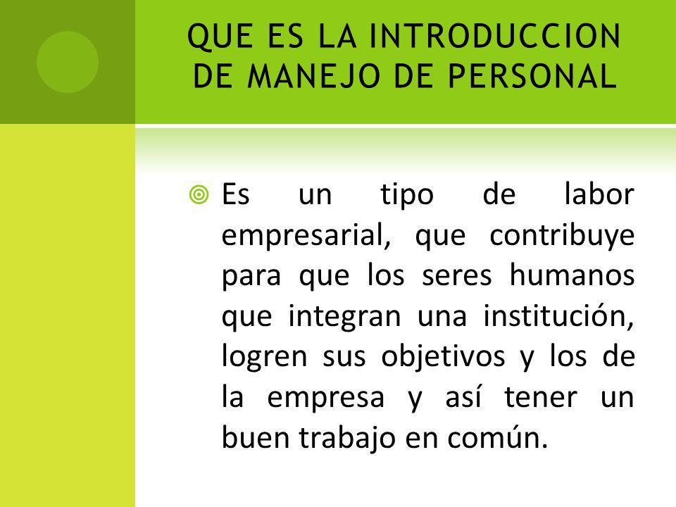 QUE ES LA INTRODUCCION DE MANEJO DE PERSONAL
