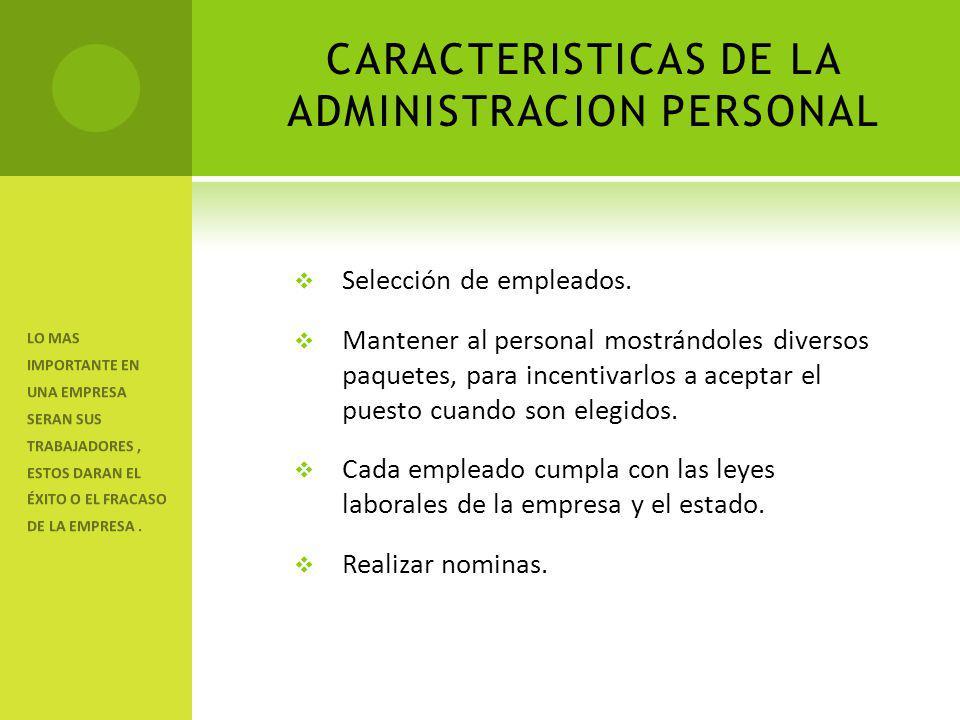 CARACTERISTICAS DE LA ADMINISTRACION PERSONAL
