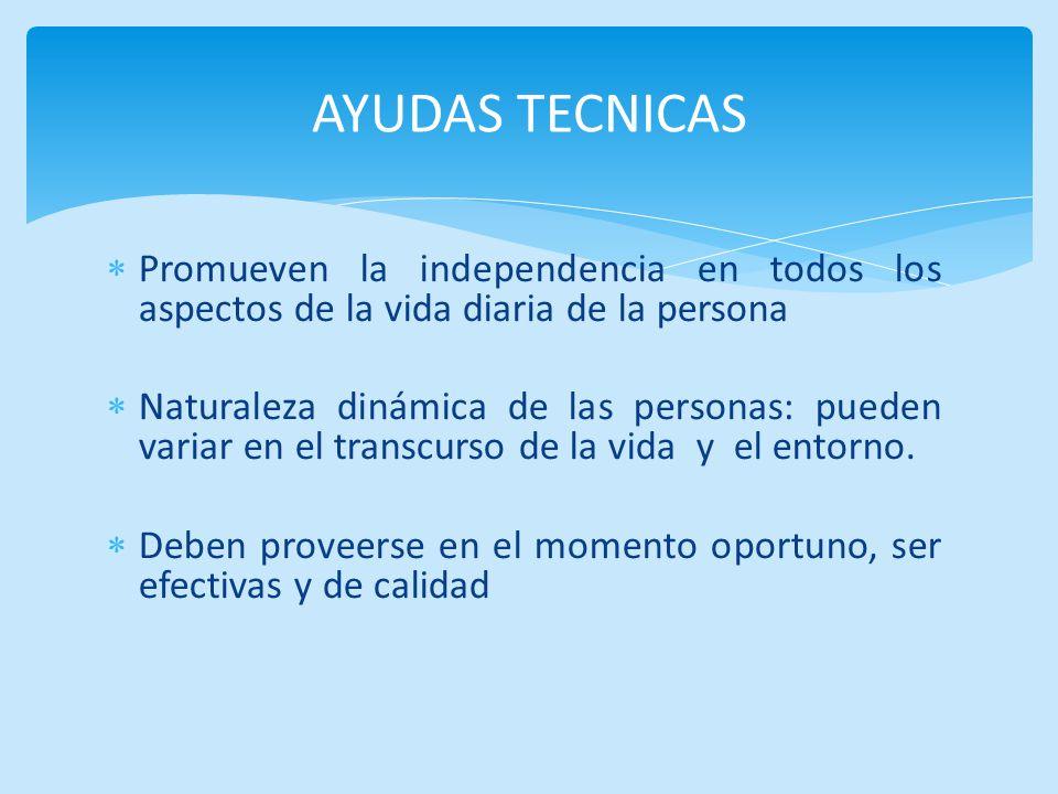 AYUDAS TECNICAS Promueven la independencia en todos los aspectos de la vida diaria de la persona.