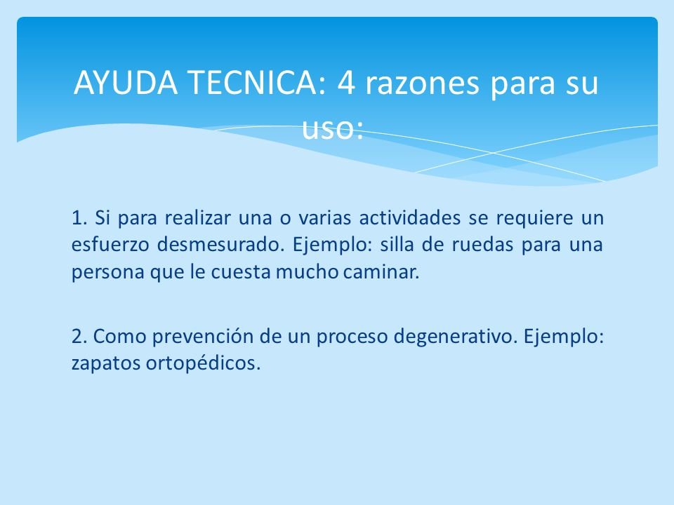 AYUDA TECNICA: 4 razones para su uso: