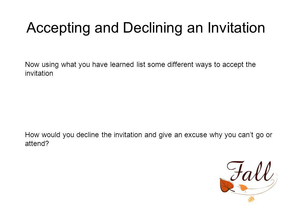 Accepting and Declining an Invitation