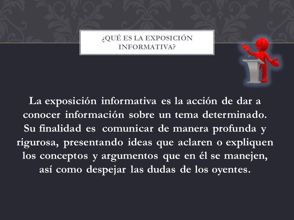 ¿Qué es la exposición Informativa