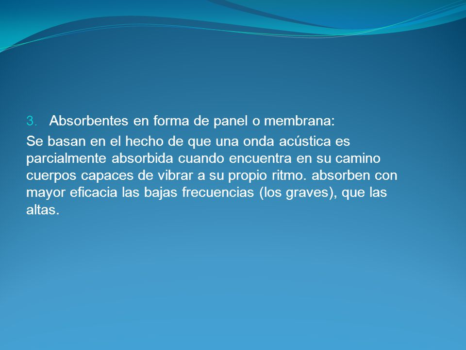 Absorbentes en forma de panel o membrana: