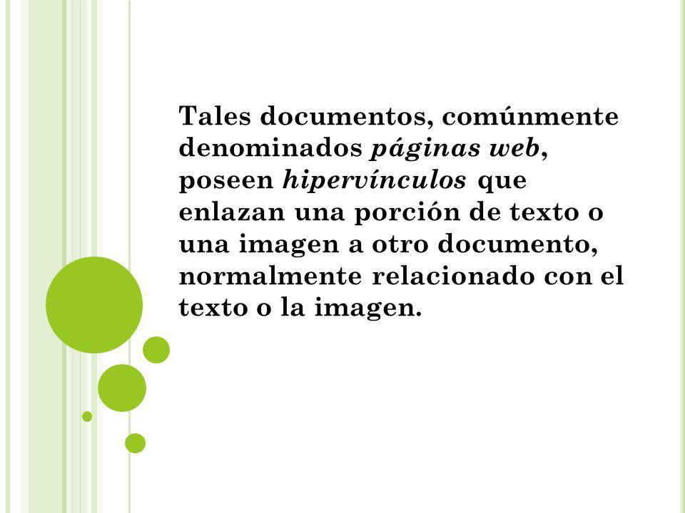 Tales documentos, comúnmente denominados páginas web, poseen hipervínculos que enlazan una porción de texto o una imagen a otro documento, normalmente relacionado con el texto o la imagen.