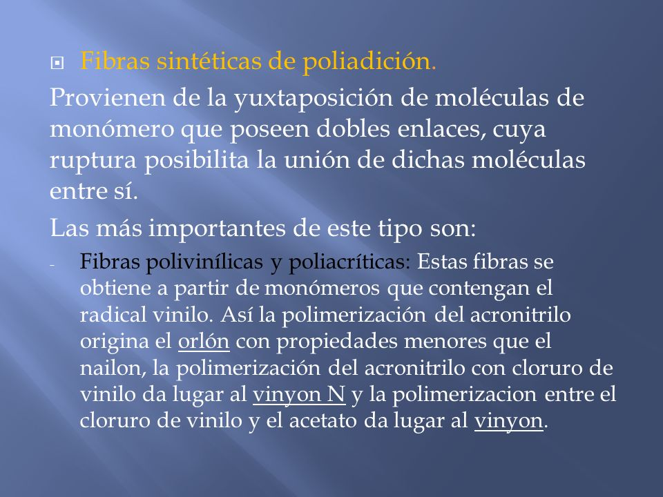 Fibras sintéticas de poliadición.