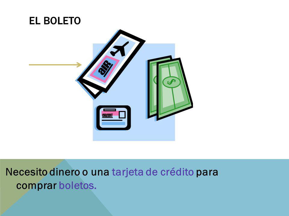 El Boleto Necesito dinero o una tarjeta de crédito para comprar boletos.