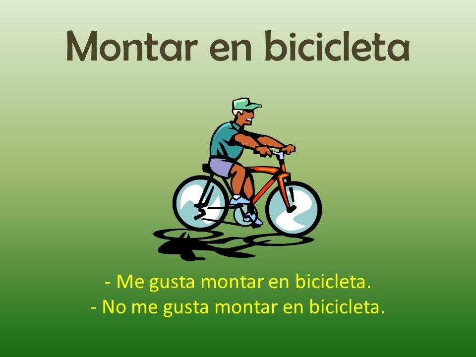 Montar en bicicleta - Me gusta montar en bicicleta.