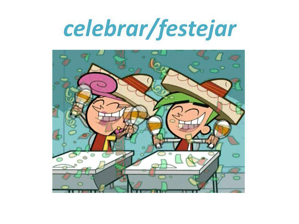 celebrar/festejar