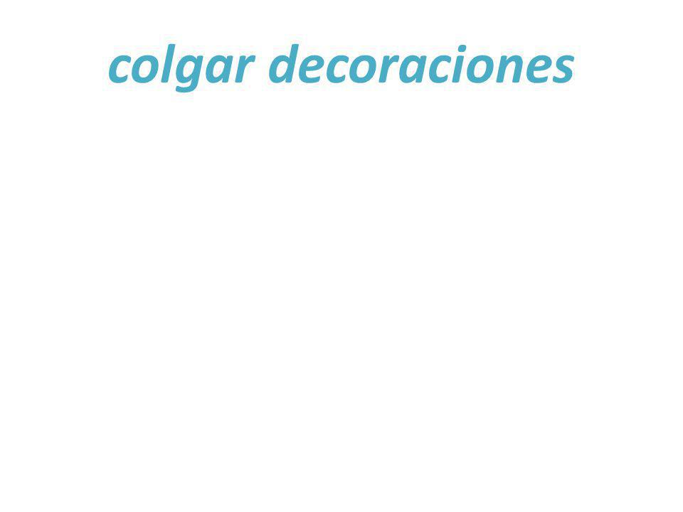colgar decoraciones