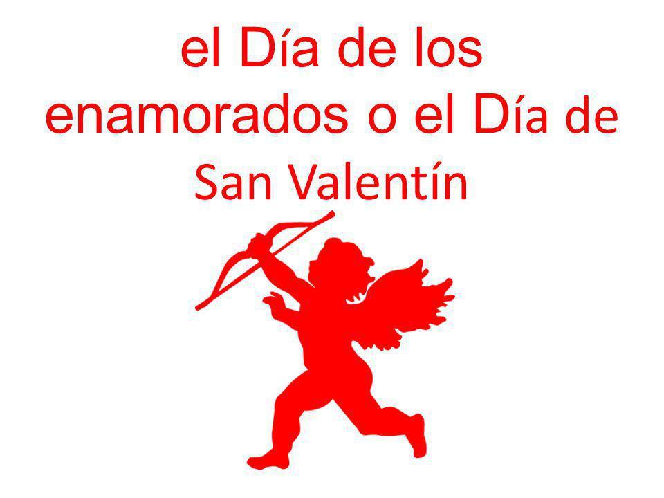 el Día de los enamorados o el Día de San Valentín