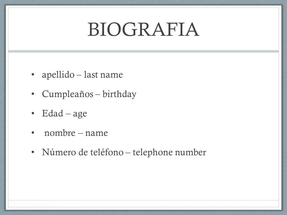 BIOGRAFIA apellido – last name Cumpleaños – birthday Edad – age