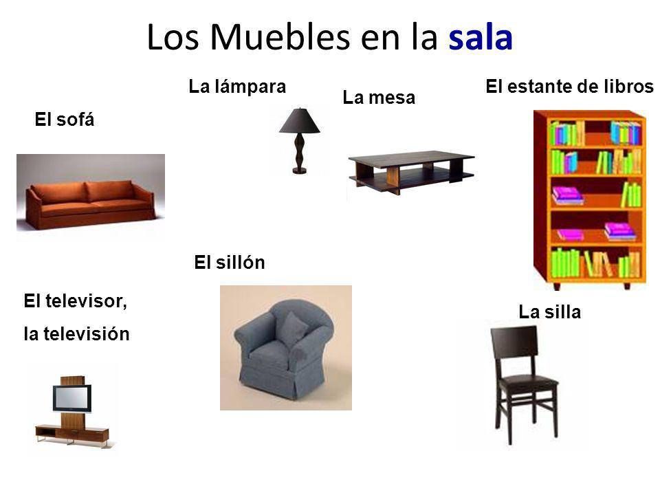 Los Muebles en la sala La lámpara El estante de libros La mesa El sofá