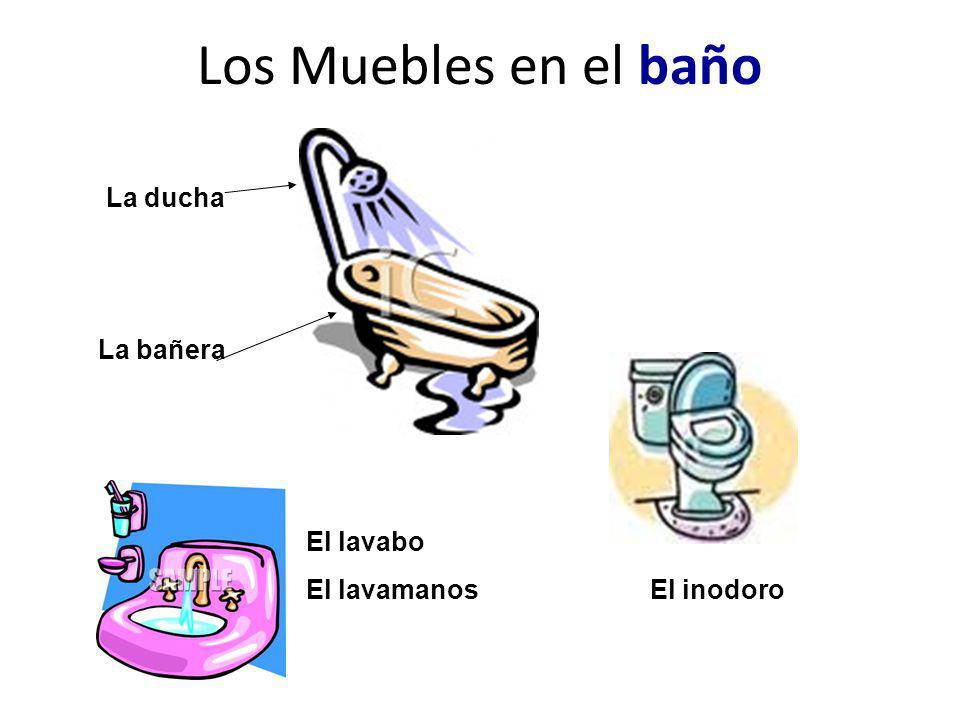 Los Muebles en el baño La ducha La bañera El lavabo El lavamanos