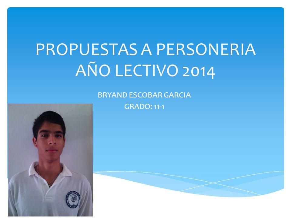 PROPUESTAS A PERSONERIA AÑO LECTIVO 2014
