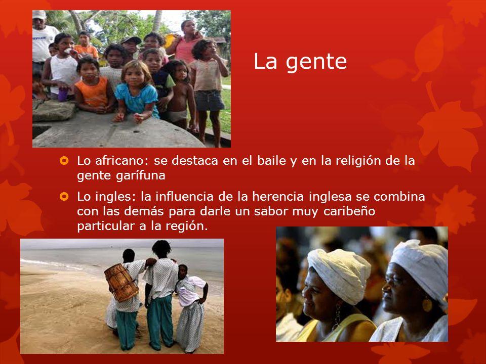 La gente Lo africano: se destaca en el baile y en la religión de la gente garífuna.