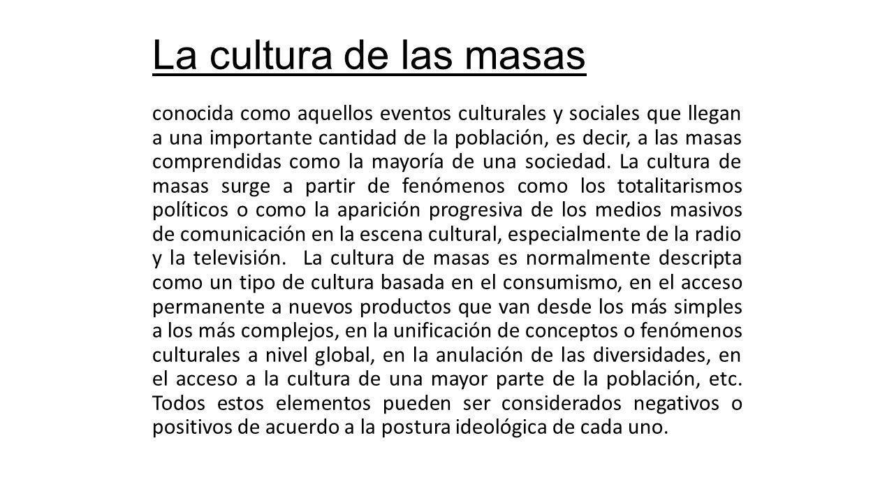 La cultura de las masas