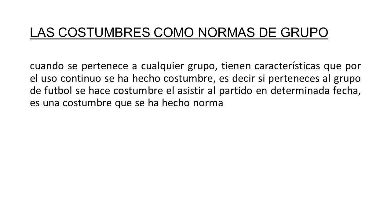 LAS COSTUMBRES COMO NORMAS DE GRUPO