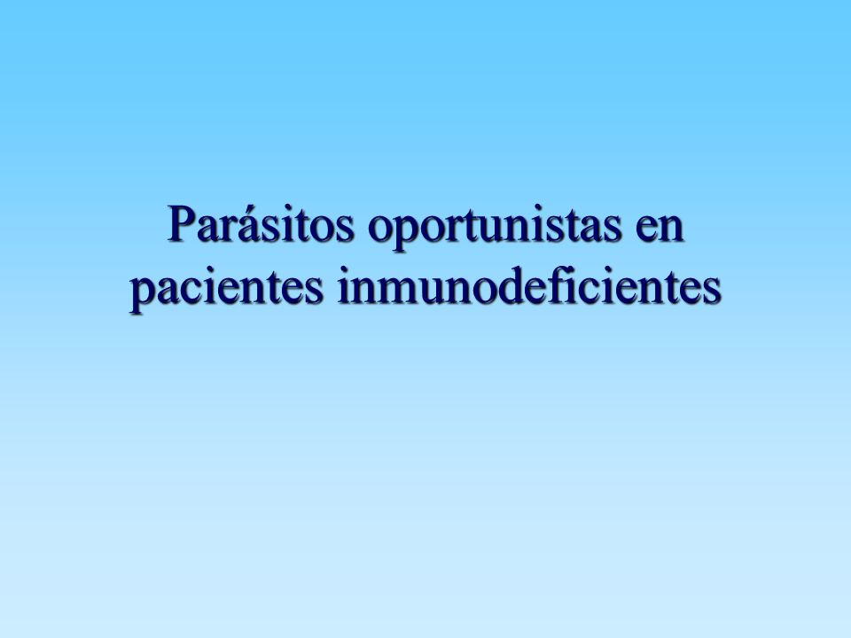 Parásitos oportunistas en pacientes inmunodeficientes