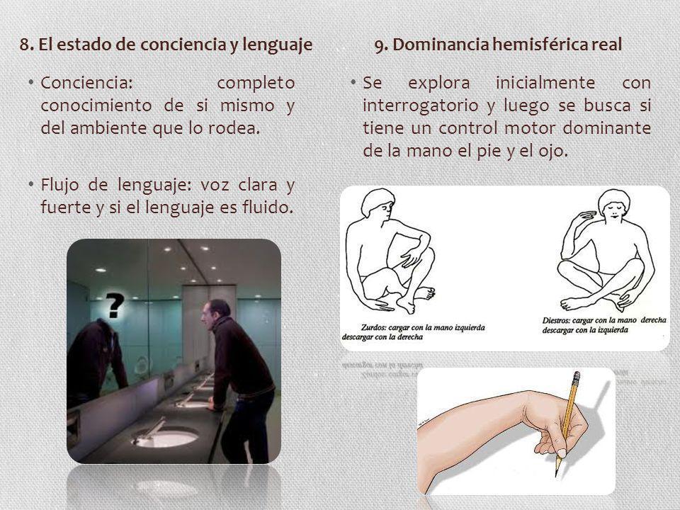8. El estado de conciencia y lenguaje 9. Dominancia hemisférica real