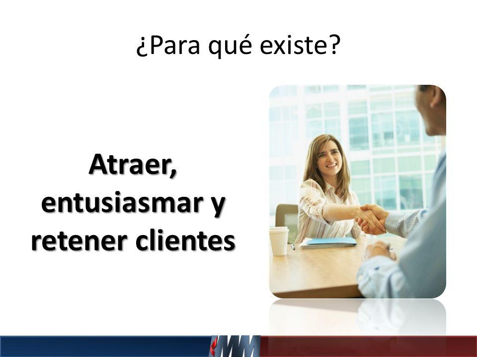 Atraer, entusiasmar y retener clientes
