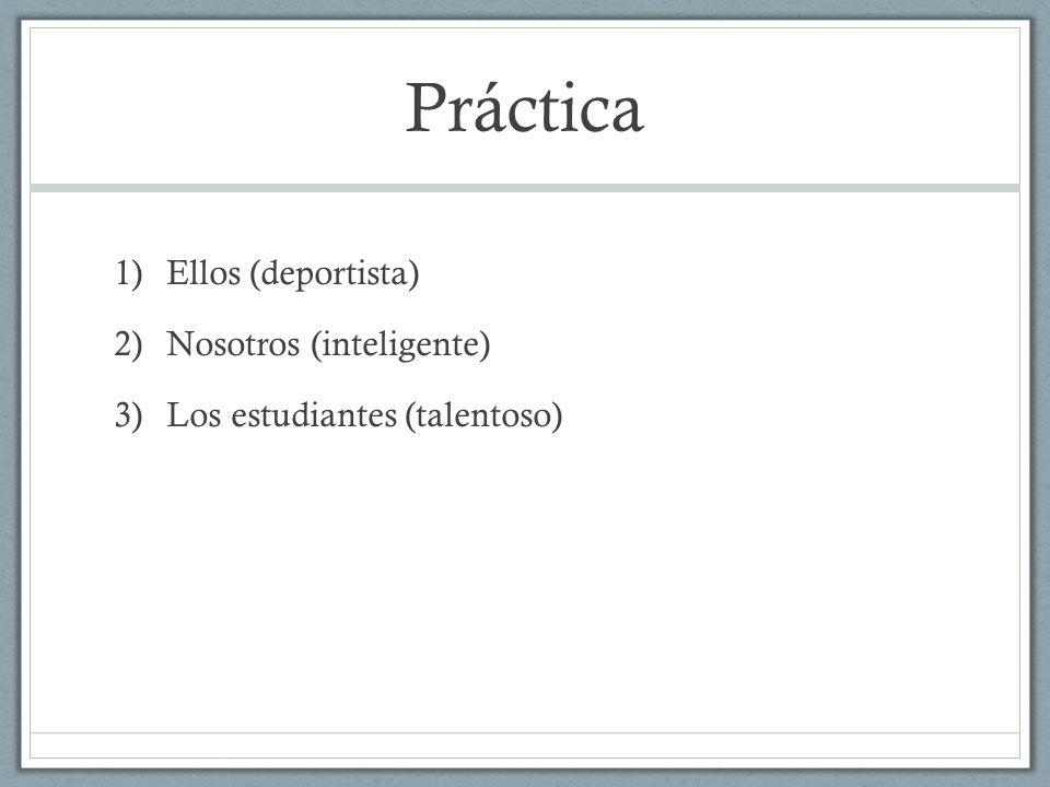 Práctica Ellos (deportista) Nosotros (inteligente)