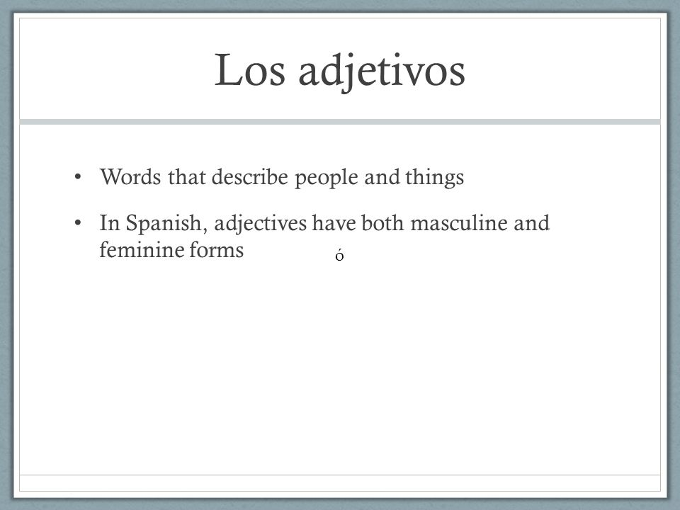 Los adjetivos Words that describe people and things