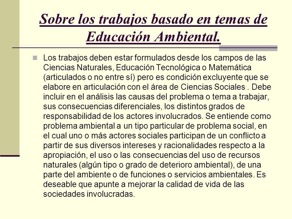Sobre los trabajos basado en temas de Educación Ambiental.