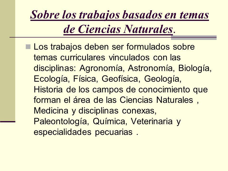Sobre los trabajos basados en temas de Ciencias Naturales.