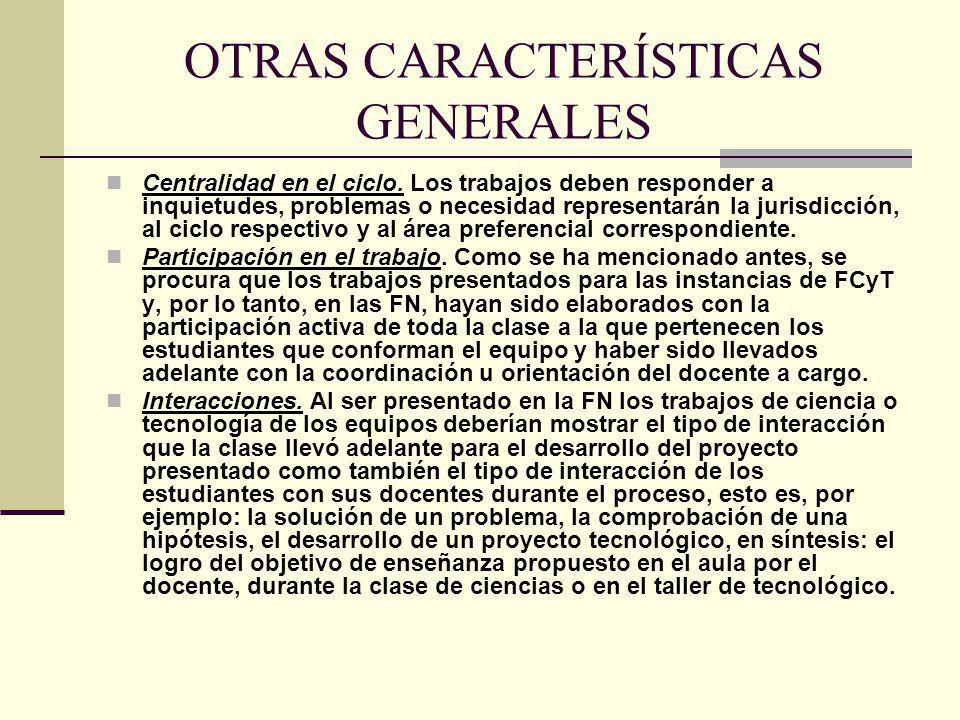 OTRAS CARACTERÍSTICAS GENERALES