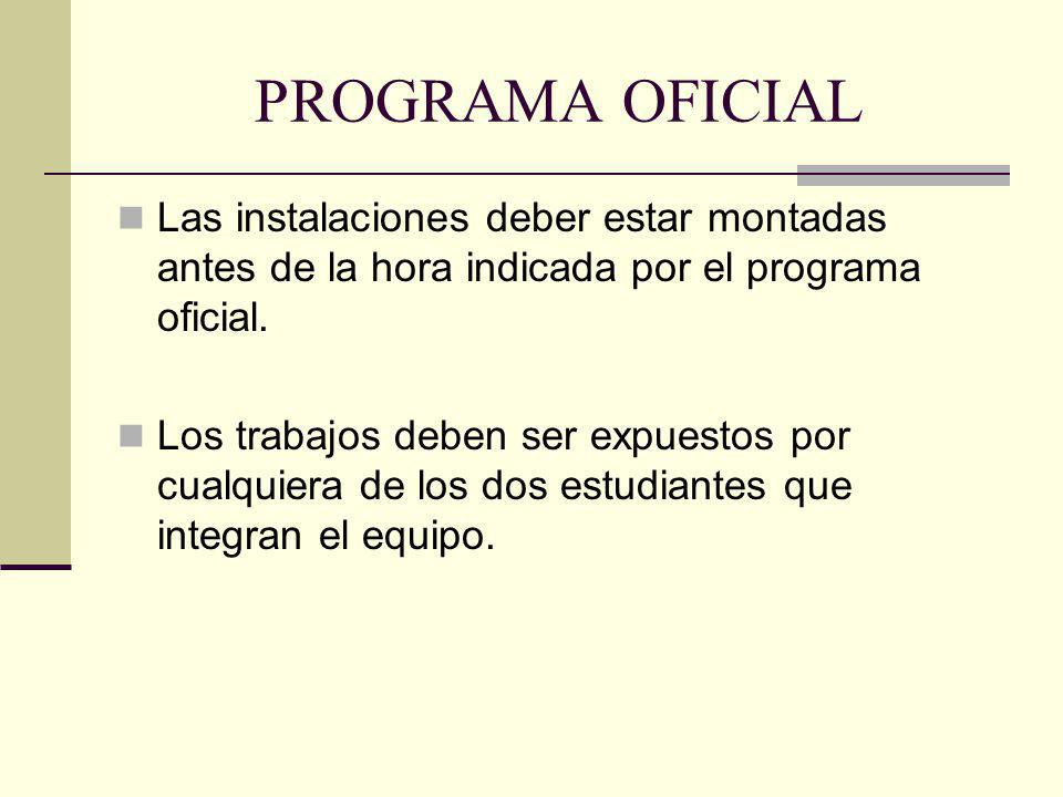 PROGRAMA OFICIAL Las instalaciones deber estar montadas antes de la hora indicada por el programa oficial.