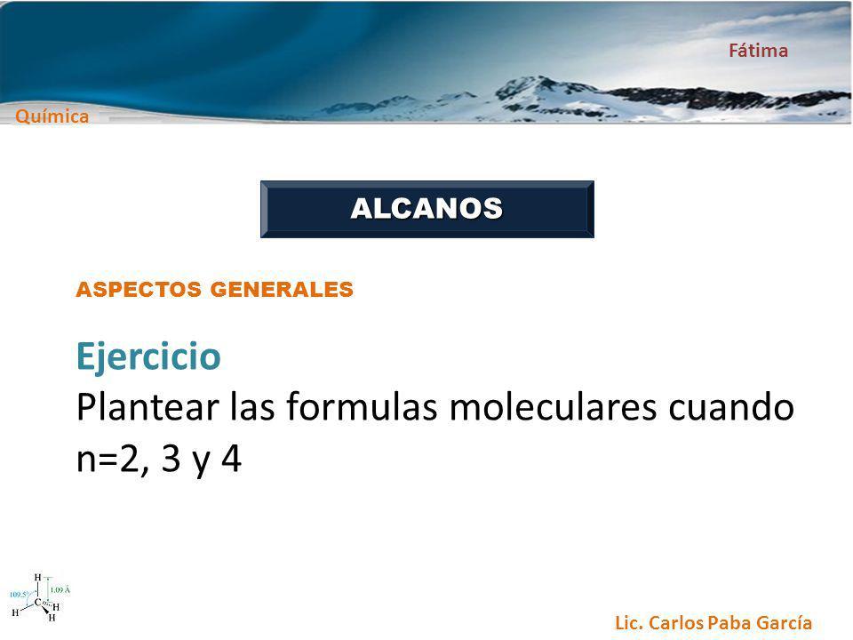 Plantear las formulas moleculares cuando n=2, 3 y 4