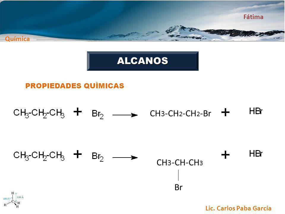 ALCANOS PROPIEDADES QUÌMICAS CH3-CH2-CH2-Br CH3-CH-CH3 Br