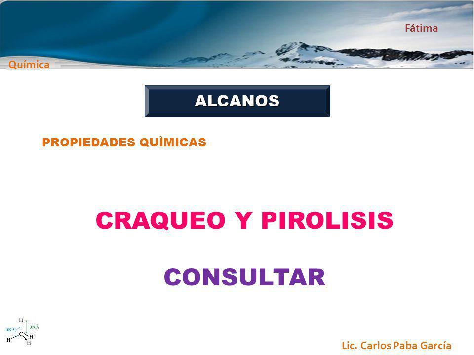 ALCANOS PROPIEDADES QUÌMICAS CRAQUEO Y PIROLISIS CONSULTAR