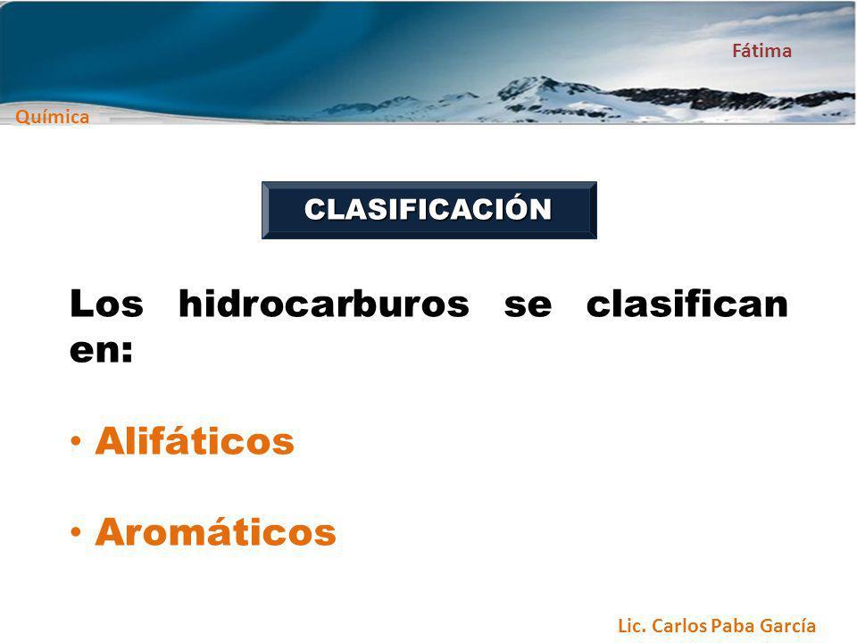 Los hidrocarburos se clasifican en: