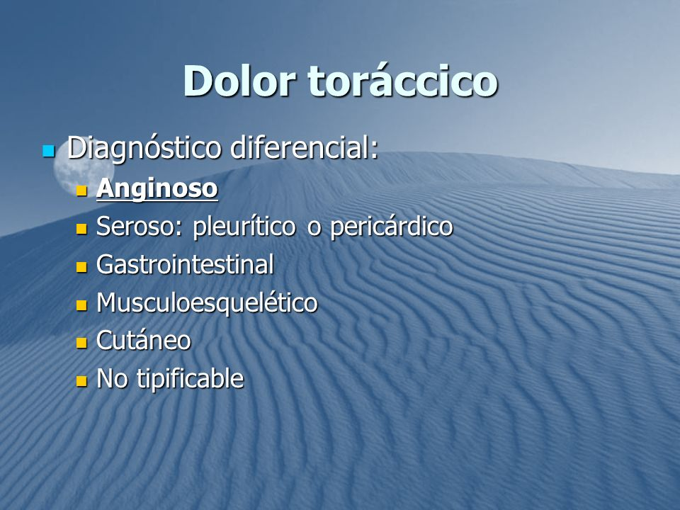 Dolor toráccico Diagnóstico diferencial: Anginoso