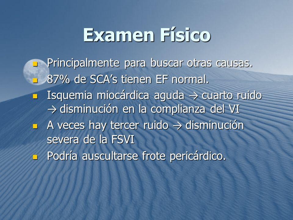 Examen Físico Principalmente para buscar otras causas.