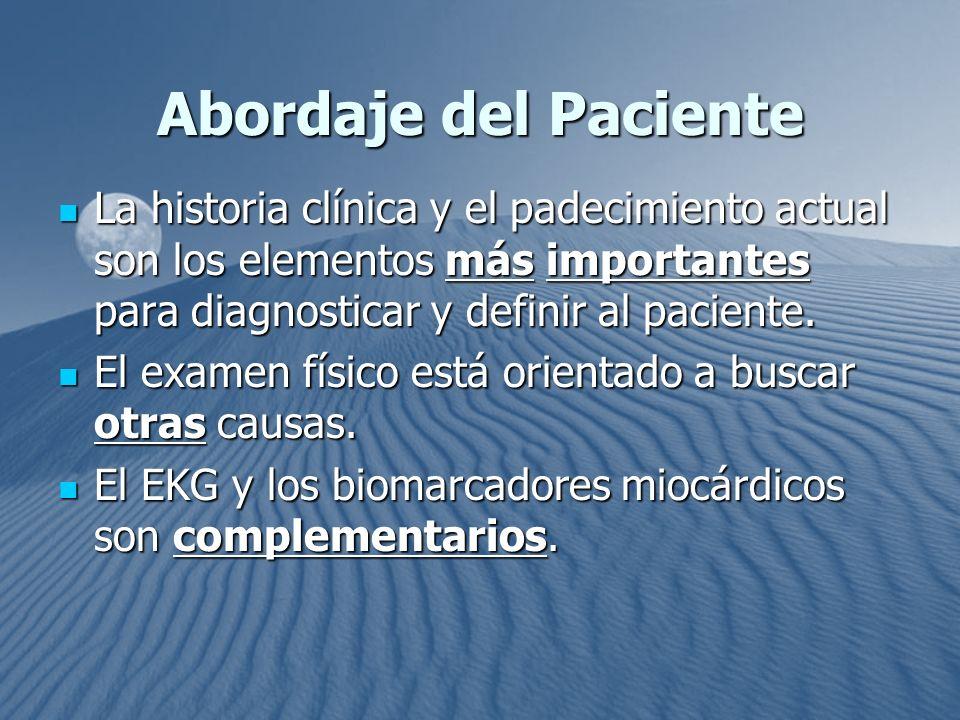 Abordaje del Paciente La historia clínica y el padecimiento actual son los elementos más importantes para diagnosticar y definir al paciente.
