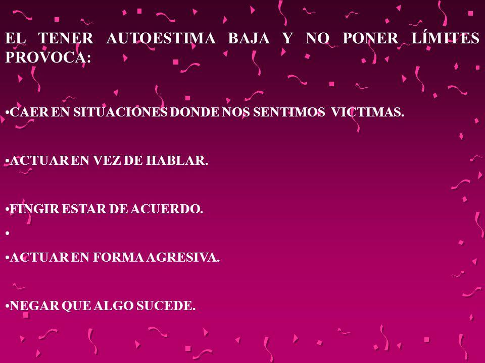 EL TENER AUTOESTIMA BAJA Y NO PONER LÍMITES PROVOCA: