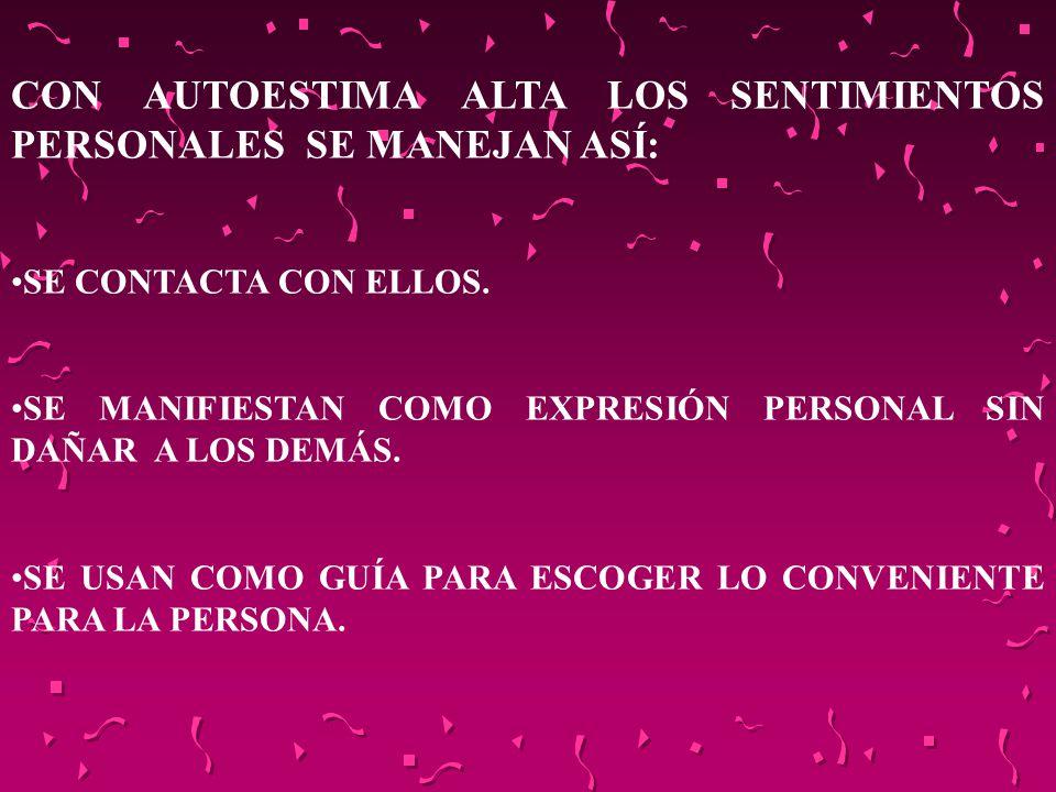 CON AUTOESTIMA ALTA LOS SENTIMIENTOS PERSONALES SE MANEJAN ASÍ: