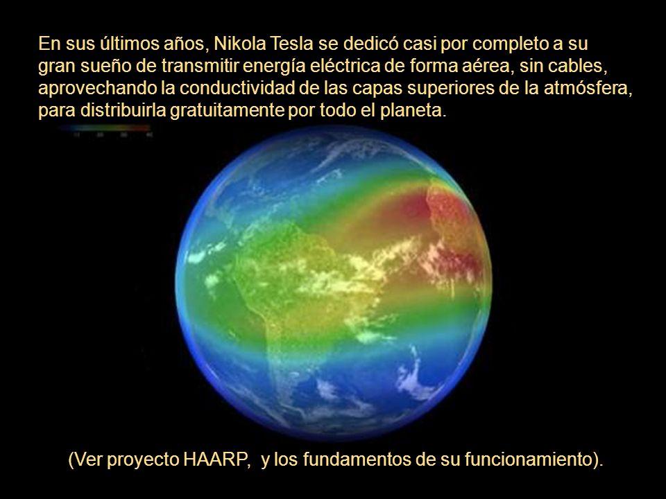En sus últimos años, Nikola Tesla se dedicó casi por completo a su gran sueño de transmitir energía eléctrica de forma aérea, sin cables, aprovechando la conductividad de las capas superiores de la atmósfera, para distribuirla gratuitamente por todo el planeta.