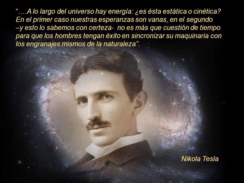 …. A lo largo del universo hay energía: ¿es ésta estática o cinética