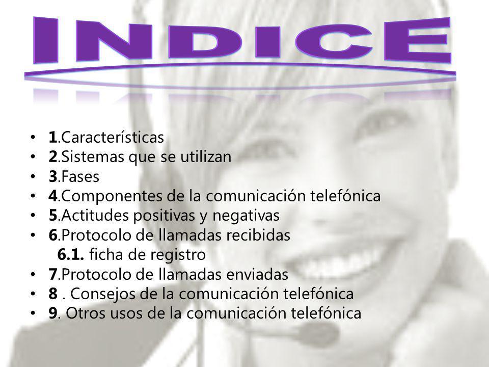 INDICE 1.Características 2.Sistemas que se utilizan 3.Fases