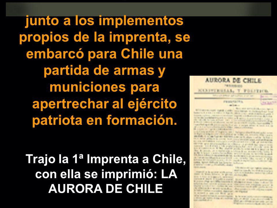 Trajo la 1ª Imprenta a Chile, con ella se imprimió: LA AURORA DE CHILE