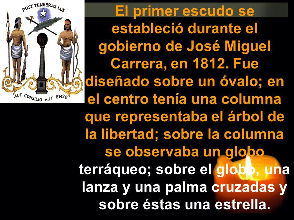 El primer escudo se estableció durante el gobierno de José Miguel Carrera, en 1812.